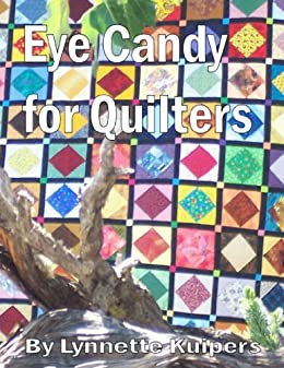 Eye Candy for Quilters (New - Color Version!) by [Kuipers, Lynnette, Lynnette Kuipers]