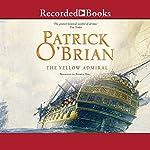 The Yellow Admiral: Aubrey/Maturin Series, Book 18   Patrick O'Brian
