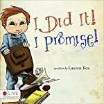 I Did It! I Promise! | Lauren Fox