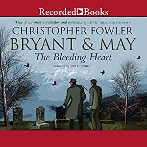 Bryant & May and the Bleeding Heart Audiobook
