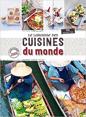 Amazon Fr Larousse Des Cuisines Du Monde Collectif Livres