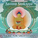 Samma Sankappa: Right Intention. Music for Meditat