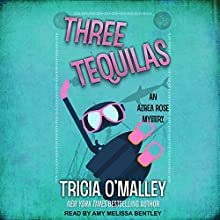 Three Tequilas: Althea Rose, Book 3 Audiobook by Tricia O'Malley Narrated by Amy Melissa Bentley