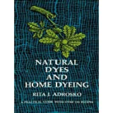 Natural Dyes and Home Dyeing (Dover Pictorial Archives Book 281)