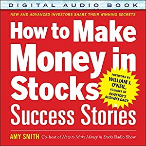 How to Make Money in Stocks Success Stories Audiobook