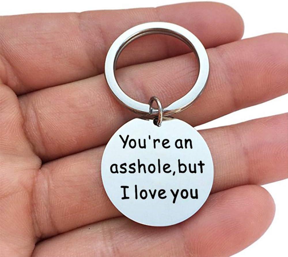 Porte-cl/és Porte-cl/és en acier inoxydable Funny Porte-cl/és pour Boyfriend Mari de Saint Valentin cadeaux but I Love You vous /êtes un Asshole