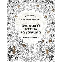 Nos secrets derrière les feuillages (Livre de coloriage pour adultes)