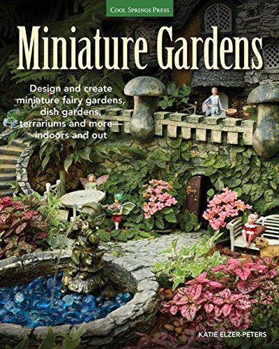 Cheap  Miniature Gardens: Design and create miniature fairy gardens, dish gardens, terrariums and..