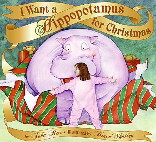 I Want a Hippopotamus for Christmas (Christmas Mws)