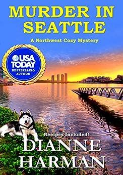 Murder in Seattle: A Northwest Cozy Mystery by [Harman, Dianne]