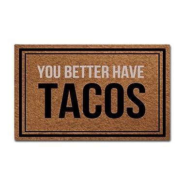 Colivy Entrance Doormat You Better Have Tacos Funny Home Indoor Outdoor Door Mat Non-slip Doormat Machine Washable Non-woven Fabric
