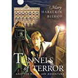 Tunnels of Terror: Another Moose Jaw Adventure (Moose Jaw Adventure Series Book 2)