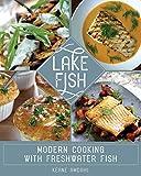fresh cooking - Lake Fish: Modern Cooking with Freshwater Fish