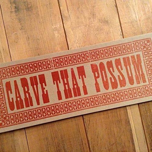 Amazon com: Carve That Possum Letterpress Red Sign: Handmade
