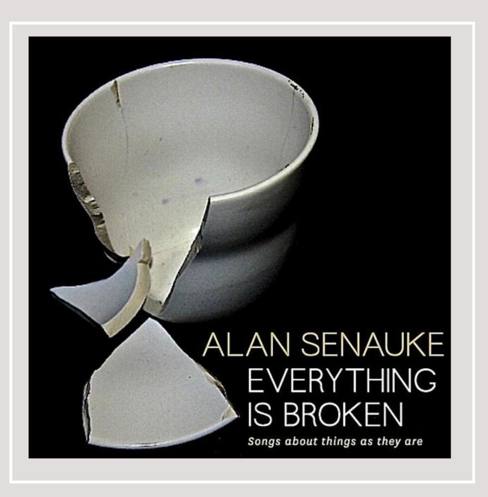 Alan Senauke - Everything Is Broken: Songs About Things As They (CD)