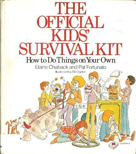 The Official Kids' Survival Kit: How to Do Things on Your Own