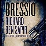 Bressio | Richard Ben Sapir