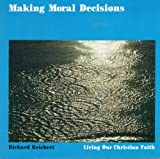 Making Moral Decisions, Richard J. Reichert, 088489150X