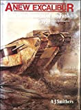 A NEW EXCALIBUR The Development of the Tank 1909 - 1939