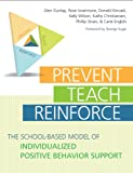 Prevent-Teach-Reinforce: The School-Based Model of Individualized Positive Behavior Support