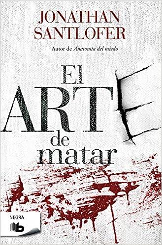 El arte de matar (B DE BOLSILLO): Amazon.es: Jonathan Santlofer: Libros