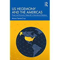 US Hegemony and the Americas: Power and Economic Statecraft in International Relations