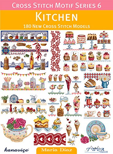 Cross Stitch Motif Series 6: Kitchen: 180 New Cross Stitch M