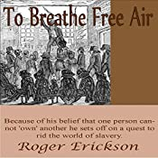 To Breathe Free Air: Shows No Mercy, Book 2 | Roger Erickson