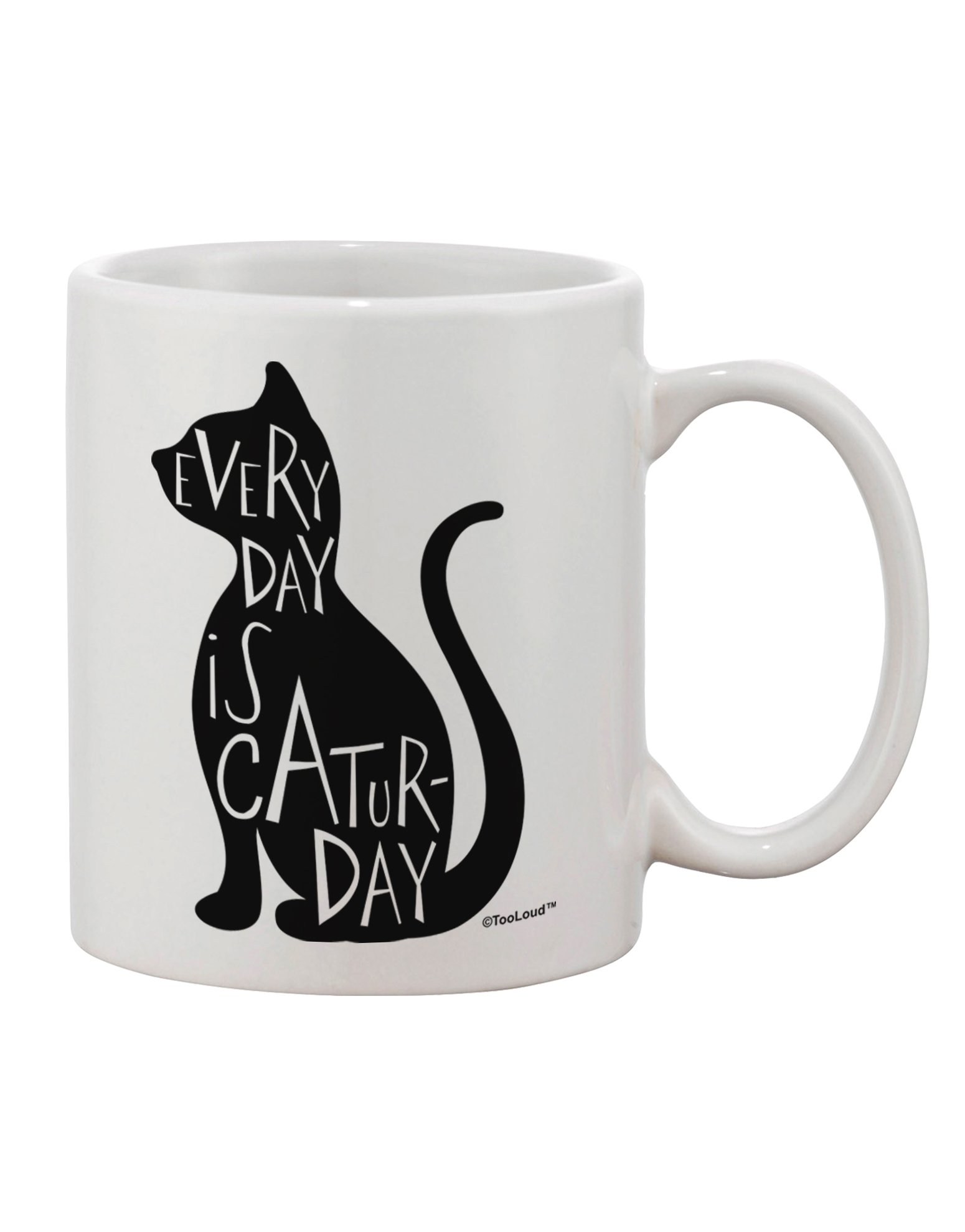 TooLoud Every Day Is Caturday Cat Silhouette Printed 11oz Coffee Mug