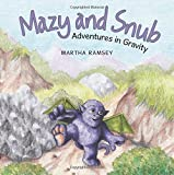 img - for Mazy and Snub: Adventures in Gravity book / textbook / text book