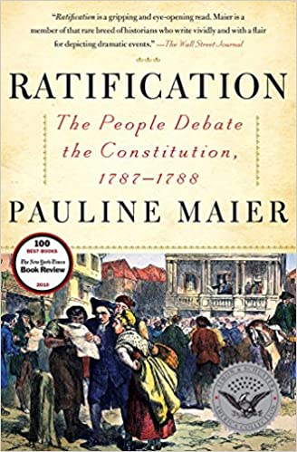 Ratification The People Debate The Constitution 1787 1788 Pauline