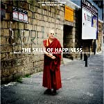 The Skill of Happiness | Matthieu Ricard