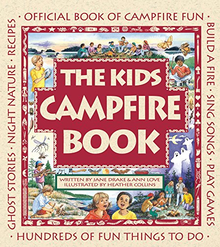 The Kids Campfire Book: Official Book of Campfire Fun (Family Fun) by Jane Drake, Ann Love