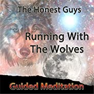 Running With the Wolves: Guided Meditation