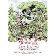 Jeremiah Jettison and the Caves of Darkness (The Picture Book)