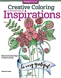 Creative Coloring A Second Cup of Inspirations : More Art Activity Pages to Help You Relax