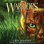 Into the Wild: Warriors, Book 1   Erin Hunter