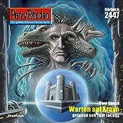Warten auf Xrayn (Perry Rhodan 2447) | Uwe Anton