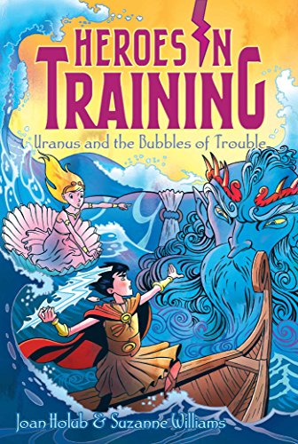 Uranus and the Bubbles of Trouble (Heroes in -
