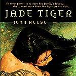 Jade Tiger   Jenn Reese