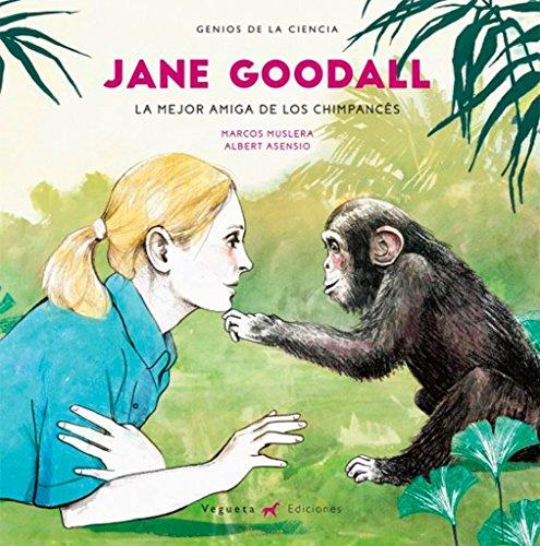 JANE GOODALL.LA MEJOR AMIGA DE LOS CHIMPANCES