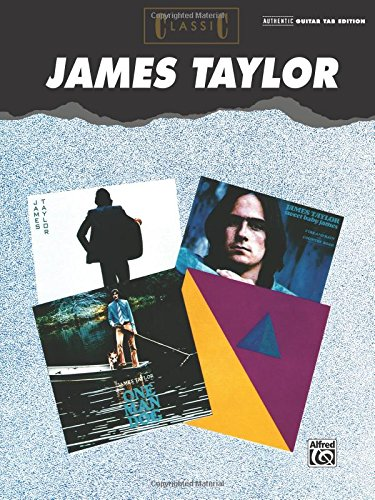 Classic James Taylor: Authentic Guitar TAB (Authentic Guitar-Tab Editions)