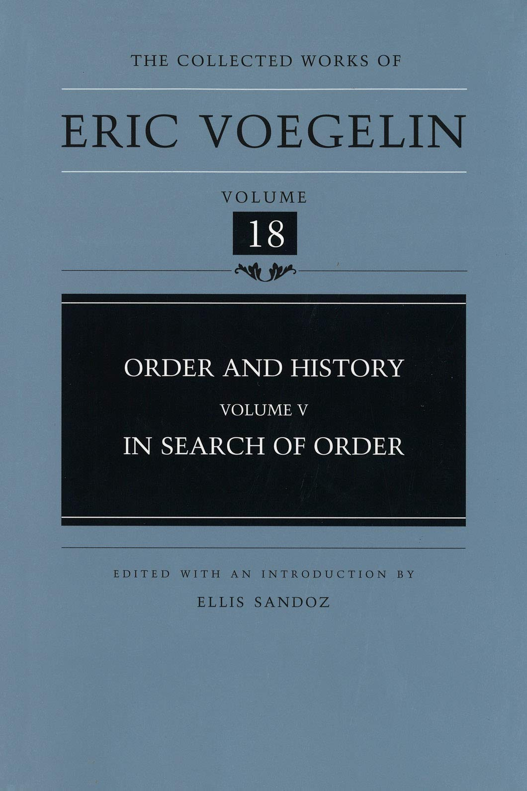 Download Order and History (Volume 5): In Search of Order (Collected Works of Eric Voegelin, Volume 18) PDF