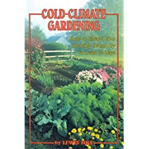 Cold-Climate Gardening: How to Extend Your Growing Season by at Least 30 Days
