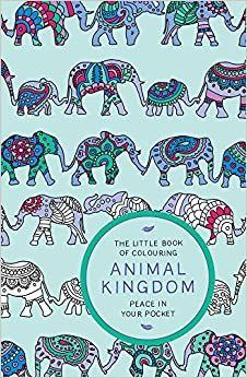 The Little Book Of Colouring Animal Kingdom Peace In Your Pocket
