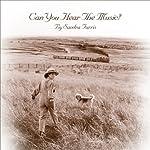 Can You Hear the Music? | Sandra Farris