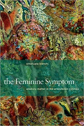 Book The Feminine Symptom: Aleatory Matter in the Aristotelian Cosmos by Emanuela Bianchi (2014-09-15)