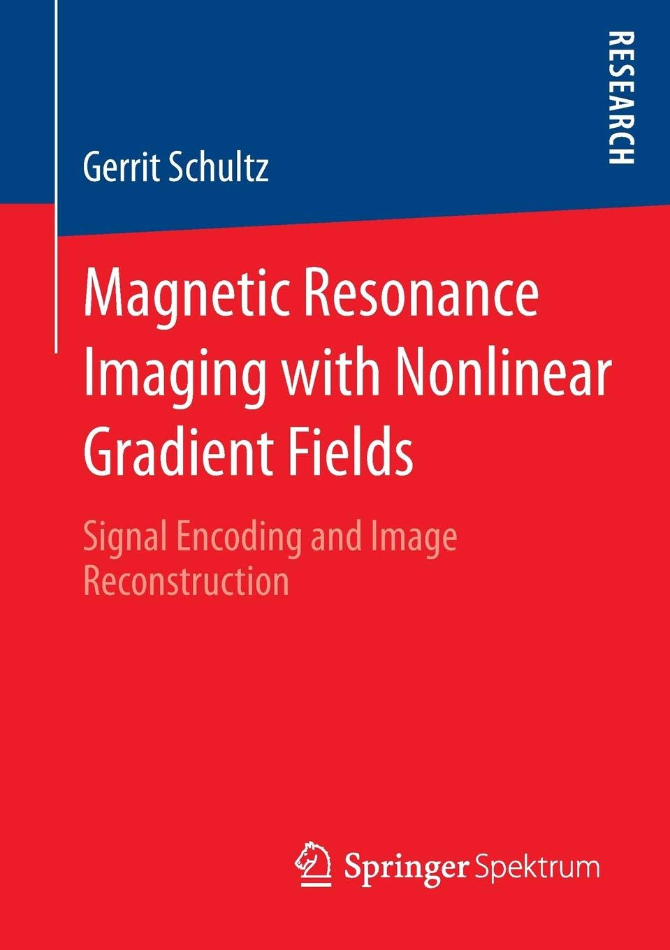 Magnetic Resonance Imaging With Nonlinear Gradient Fields  Signal Encoding And Image Reconstruction