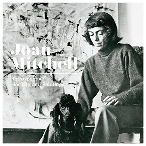 Joan Mitchell: Retrospective: Her Life and Paintings