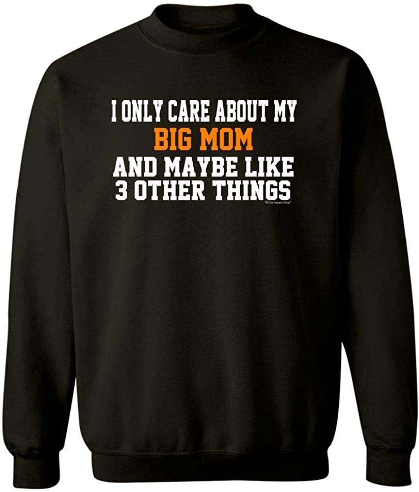 Sweatshirt Black Cool Apparel Shop I Only Care About My Big MOM and Maybe 3 Other Things